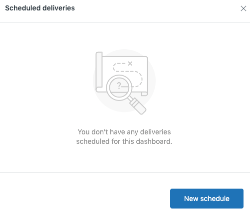 Explore dashboard delivery schedule